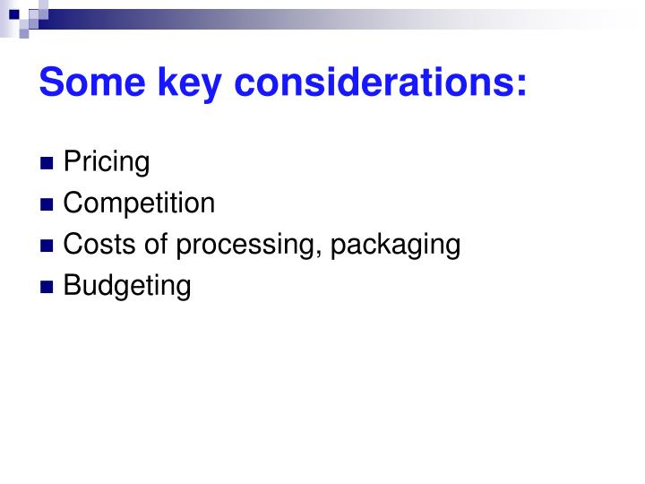 Some key considerations: