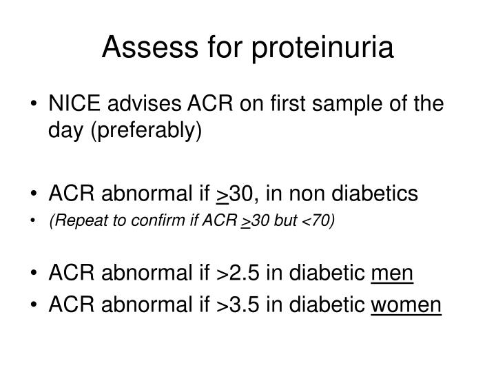 Assess for proteinuria