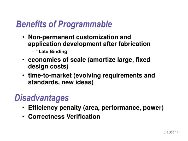 Benefits of Programmable