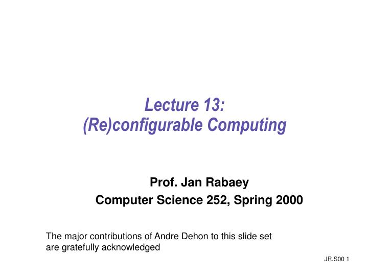 Lecture 13 re configurable computing