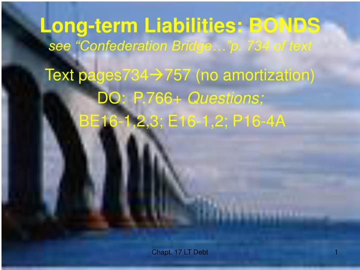 long term liabilities bonds see confederation bridge p 734 of text