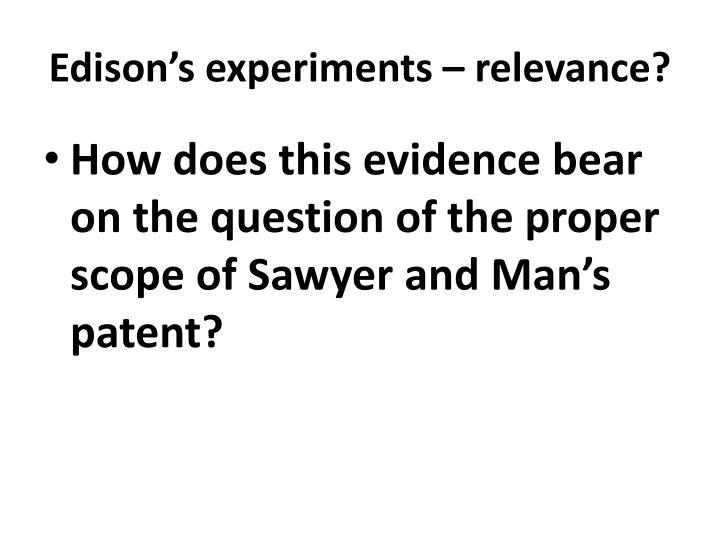 Edison's experiments – relevance?