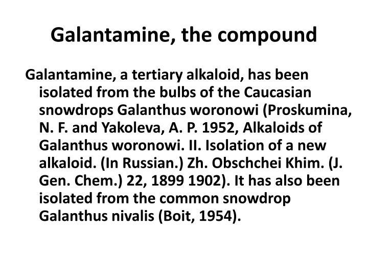 Galantamine, the compound