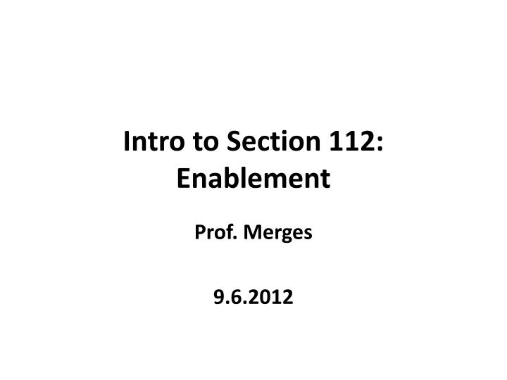 intro to section 112 enablement