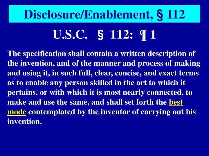 Disclosure/Enablement, § 112