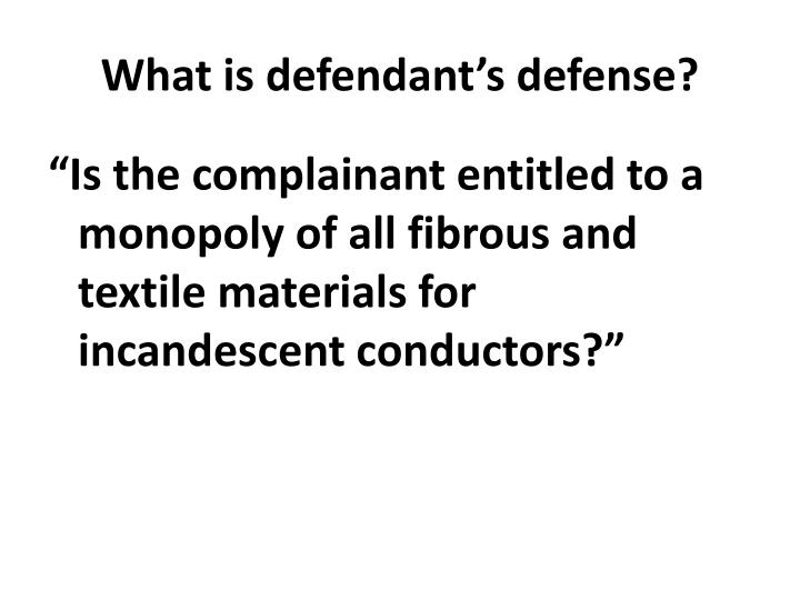 What is defendant's defense?