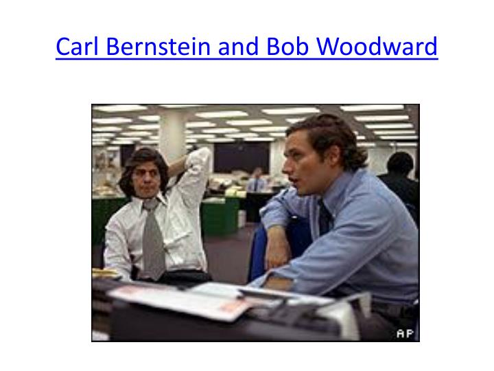 Carl Bernstein and Bob Woodward