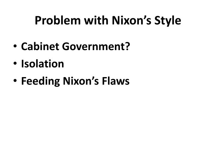 Problem with Nixon's Style