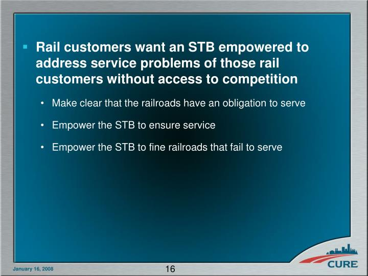 Rail customers want an STB empowered to address service problems of those rail customers without access to competition