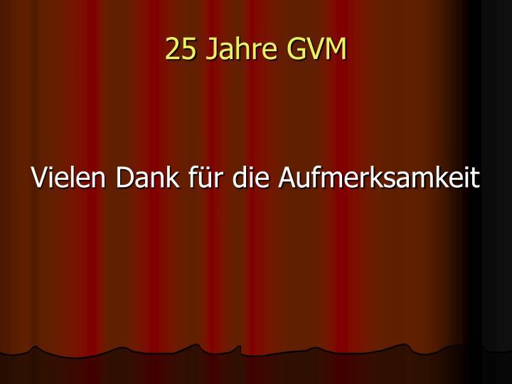 25 Jahre GVM