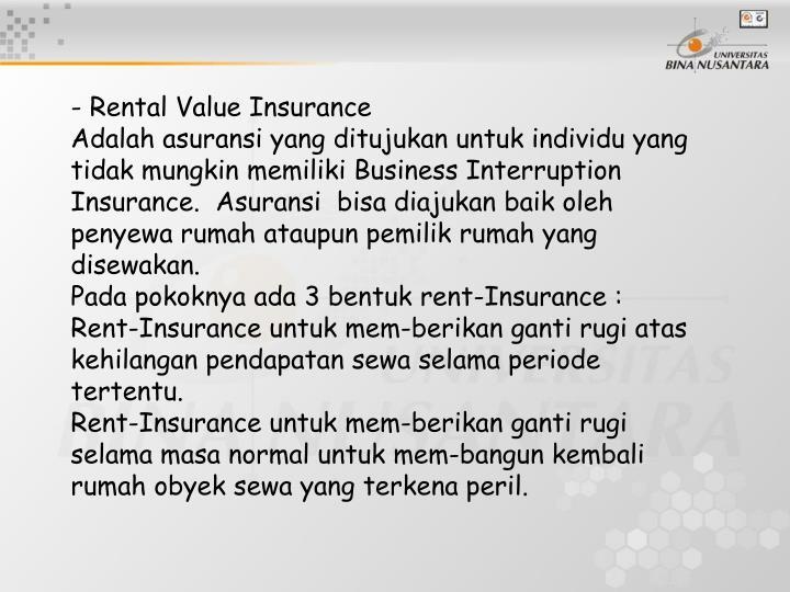 - Rental Value Insurance