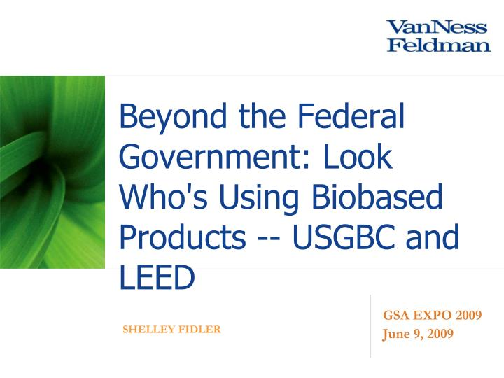 Beyond the Federal Government: Look Who's Using Biobased Products -- USGBC and LEED