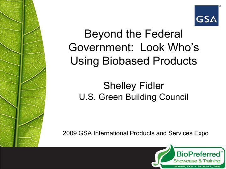 Beyond the Federal Government:  Look Who's Using Biobased Products