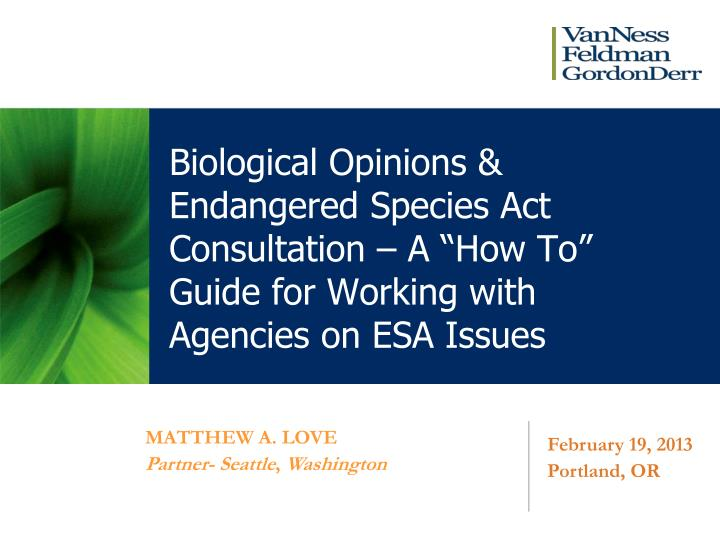 """Biological Opinions & Endangered Species Act Consultation – A """"How To"""" Guide for Working with Agencies on ESA Issues"""
