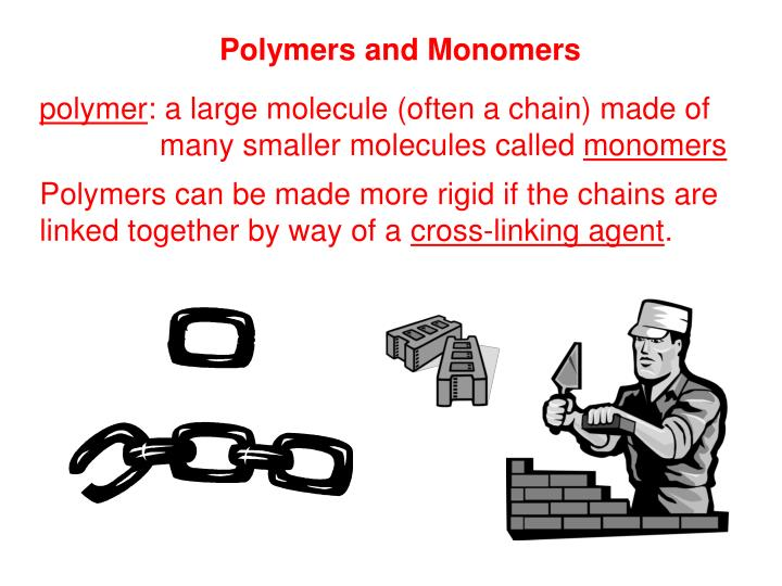Polymers and Monomers