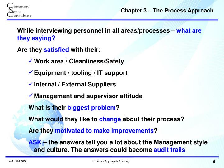 While interviewing personnel in all areas/processes –