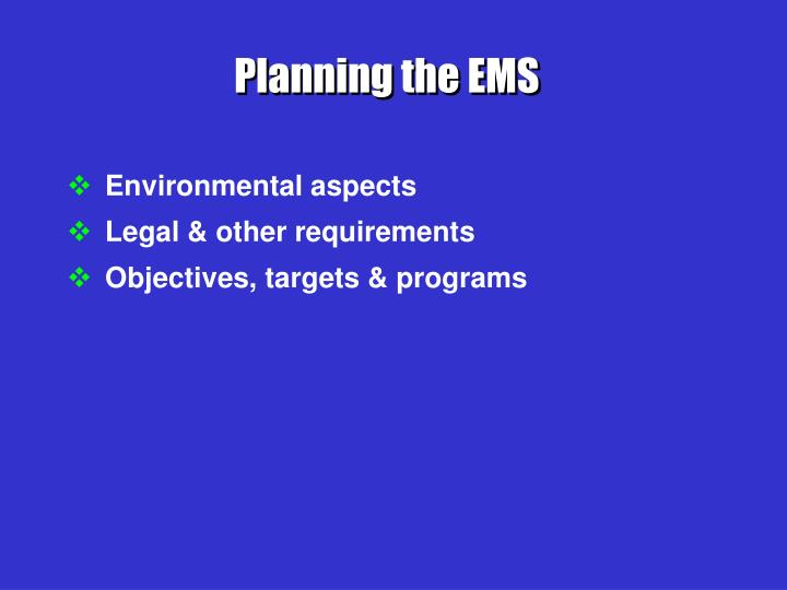 Planning the EMS
