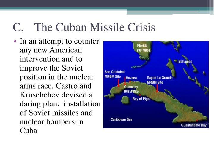 C.The Cuban Missile Crisis