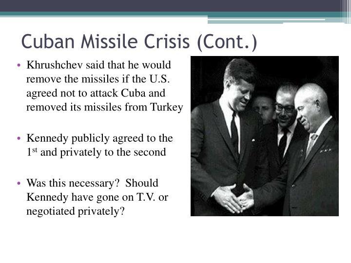 Cuban Missile Crisis (Cont.)