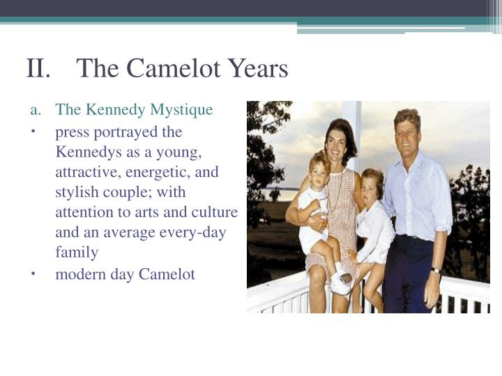 II.The Camelot Years