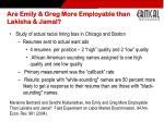 are emily greg more employable than lakisha jamal