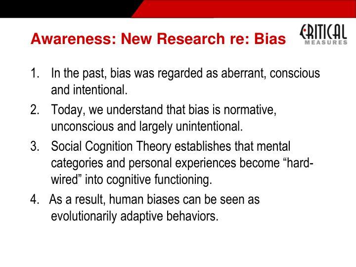 Awareness: New Research re: Bias