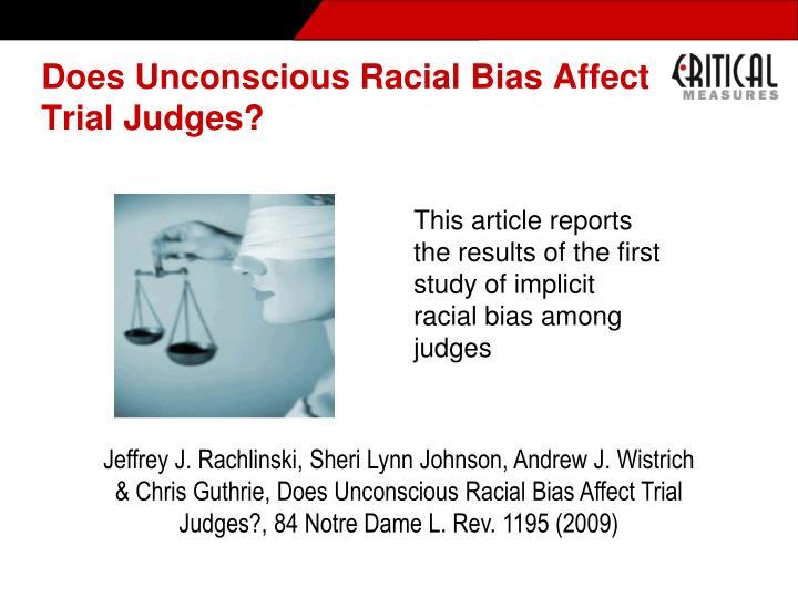 Does Unconscious Racial Bias Affect Trial Judges?