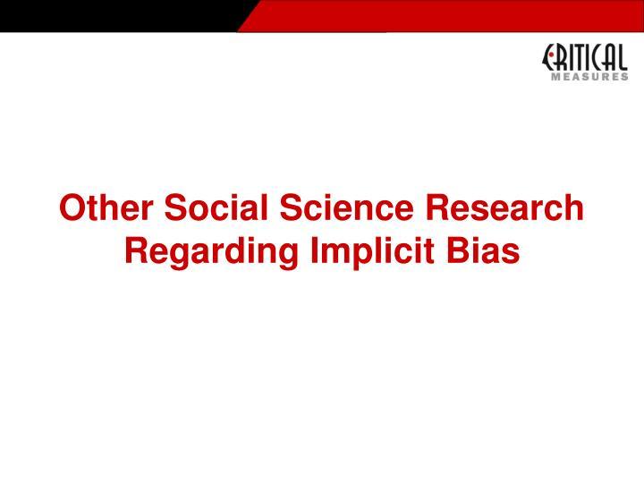 Other Social Science Research Regarding Implicit Bias