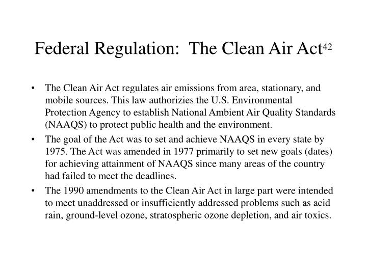 Federal Regulation:  The Clean Air Act