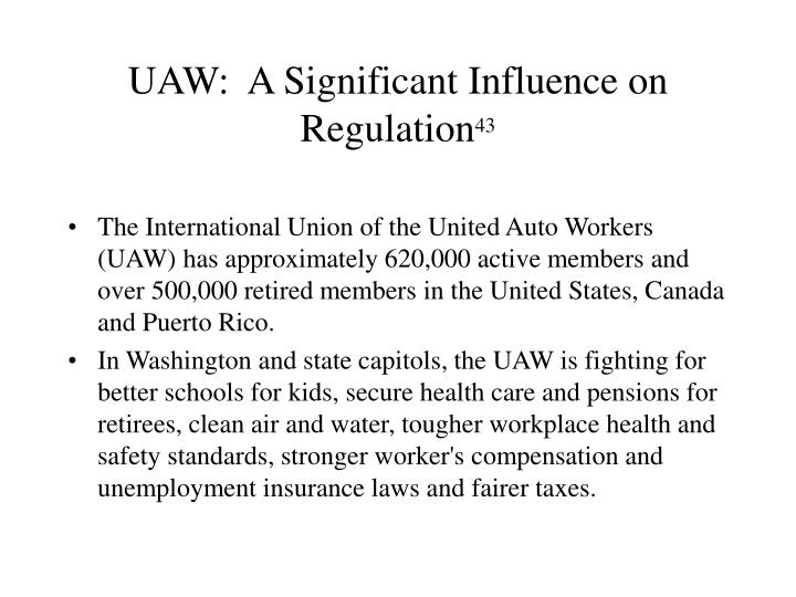 UAW:  A Significant Influence on Regulation