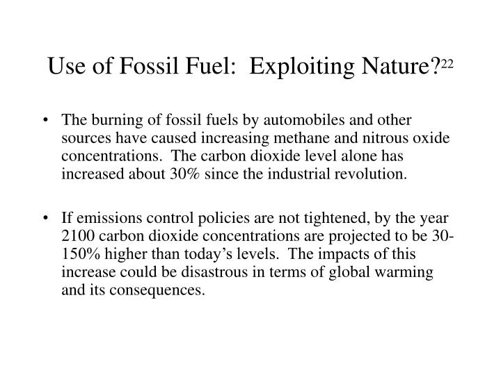 Use of Fossil Fuel:  Exploiting Nature?