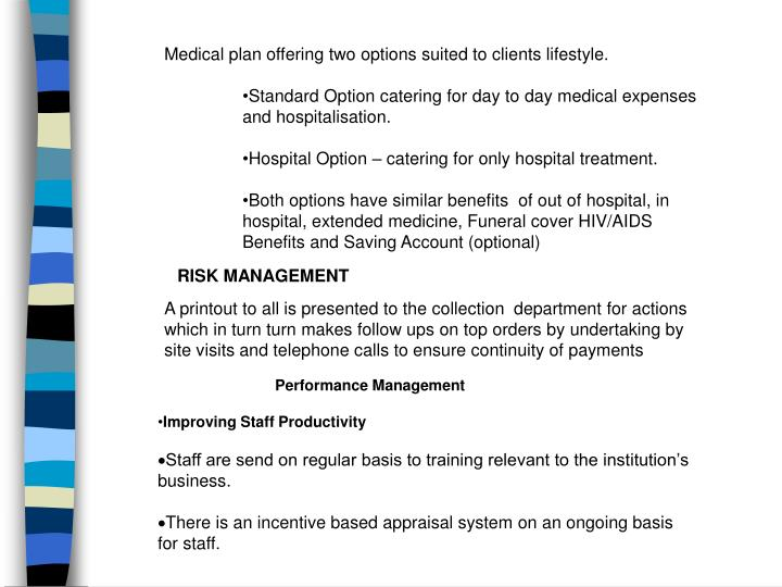 Medical plan offering two options suited to clients lifestyle.