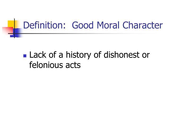 Definition:  Good Moral Character