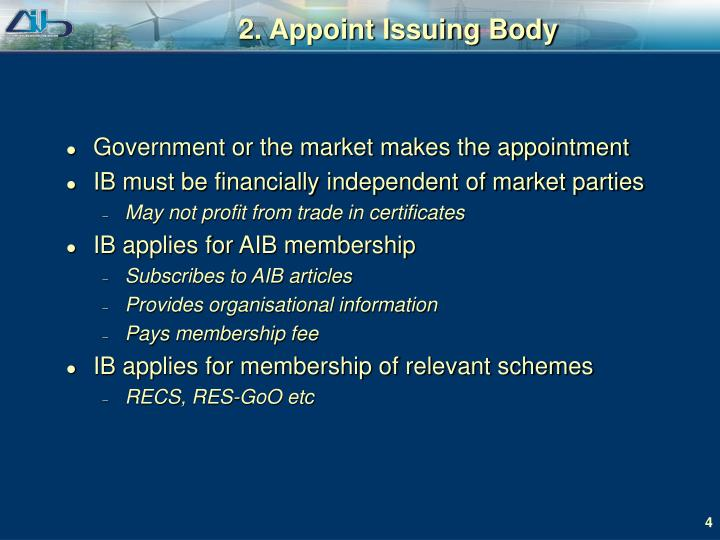 2. Appoint Issuing Body