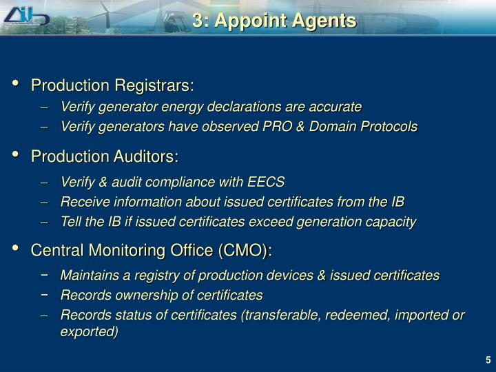 3: Appoint Agents
