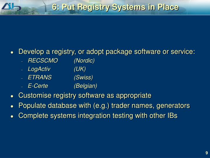 6: Put Registry Systems in Place
