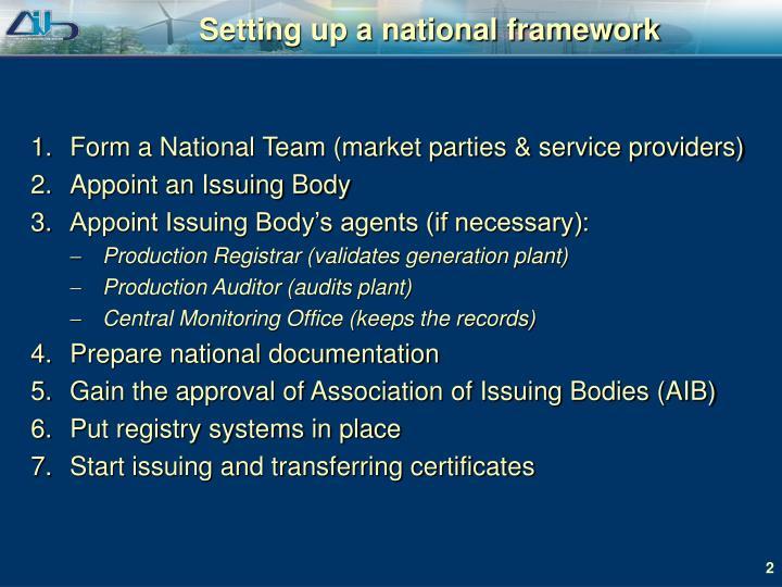 Setting up a national framework