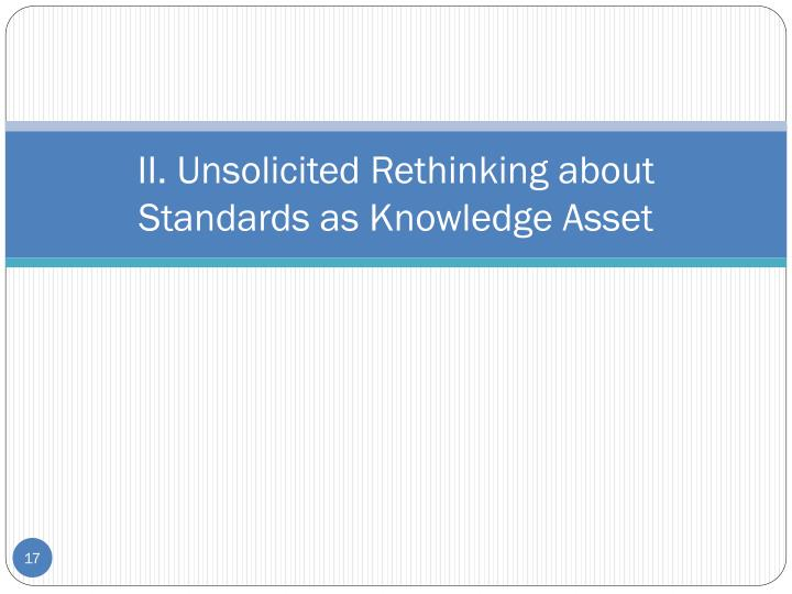 II. Unsolicited Rethinking about Standards as Knowledge Asset