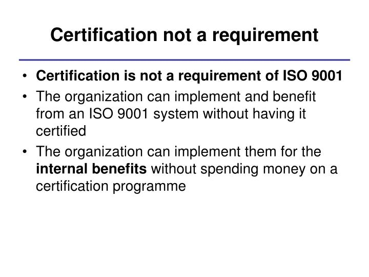 Certification not a requirement