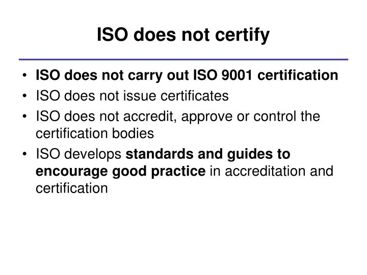 ISO does not certify