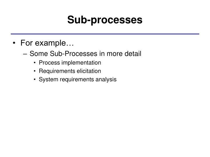 Sub-processes