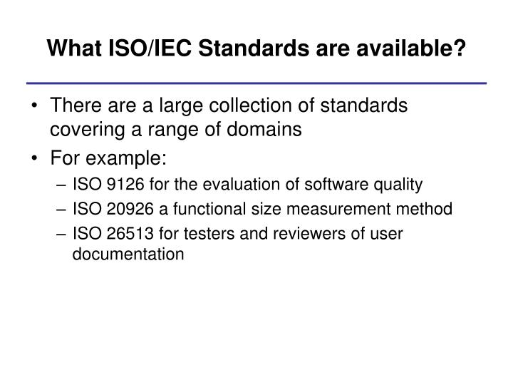 What ISO/IEC Standards are available?