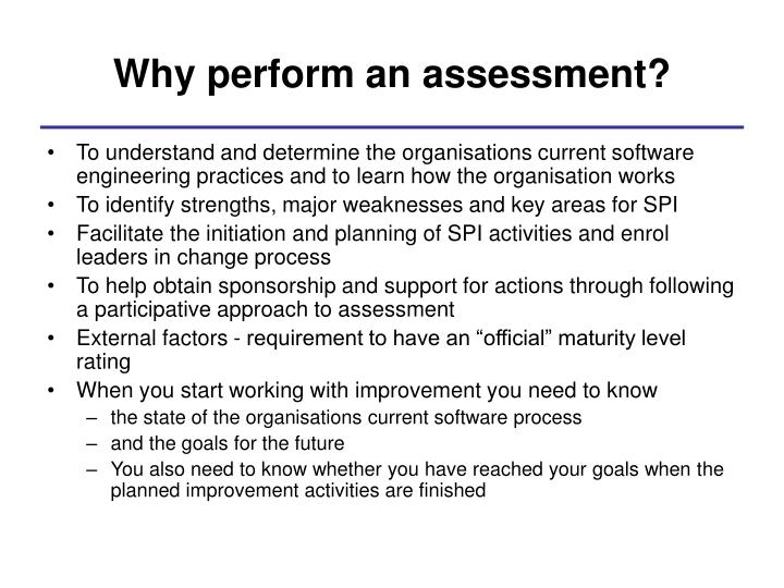 Why perform an assessment?