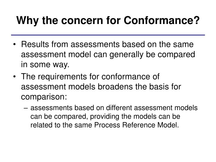 Why the concern for Conformance?