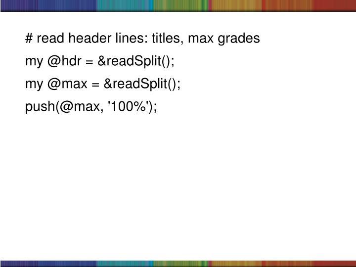 # read header lines: titles, max grades
