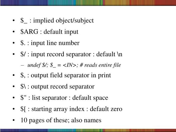 $_ : implied object/subject