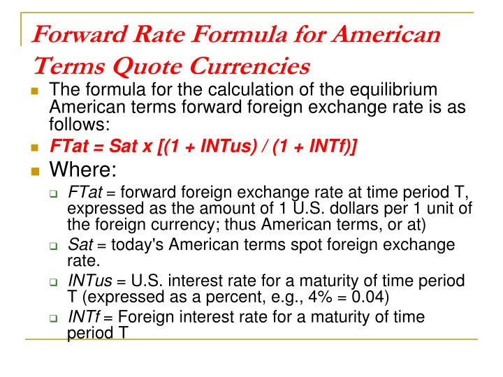 Forward Rate Formula for American Terms Quote Currencies