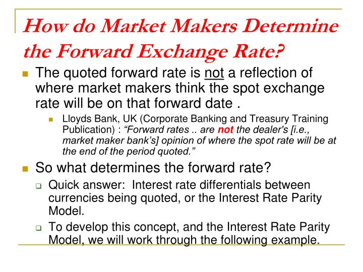 How do Market Makers Determine the Forward Exchange Rate?