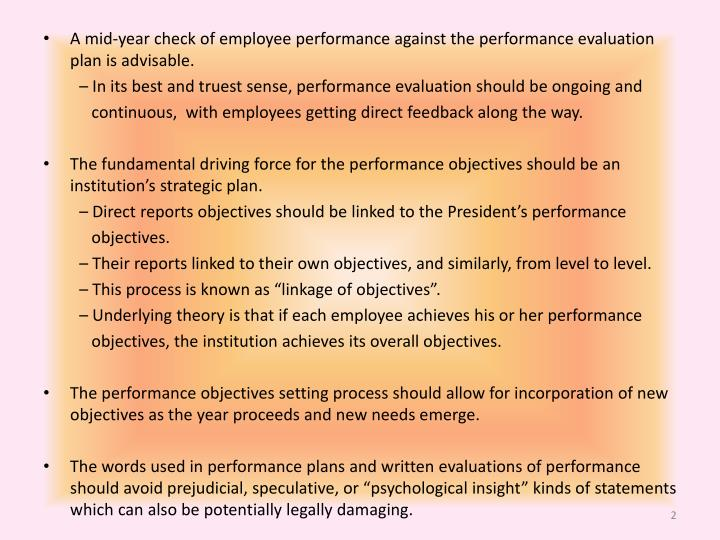 A mid-year check of employee performance against the performance evaluation plan is advisable.