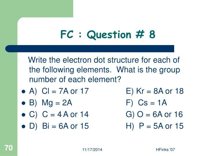 FC : Question # 8